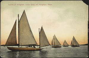 Yachts of Hingham Yacht Club, off Hingham, Mass.
