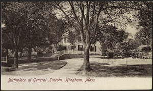 Birthplace of General Lincoln, Hingham, Mass.