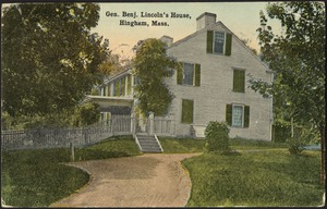 Gen. Benj. Lincoln's house, Hingham, Mass.