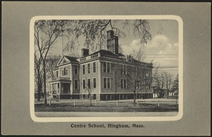 Centre School, Hingham, Mass.