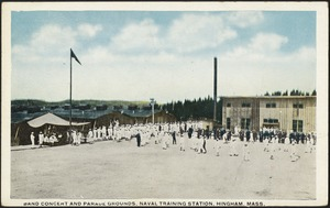 Band concert and parade grounds, Naval Training Station, Hingham, Mass.