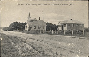 The library and Universalist Church, Eastham, Mass.