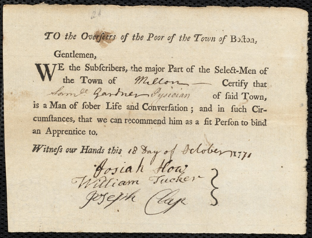 Document of indenture: Servant: Gray, Elizabeth. Master: Gardner, Samuel. Town of Master: Milton. Selectmen of the town of Milton autograph document signed to the Overseers of the Poor of the town of Boston: Endorsement Certificate for Samuel Gardner.