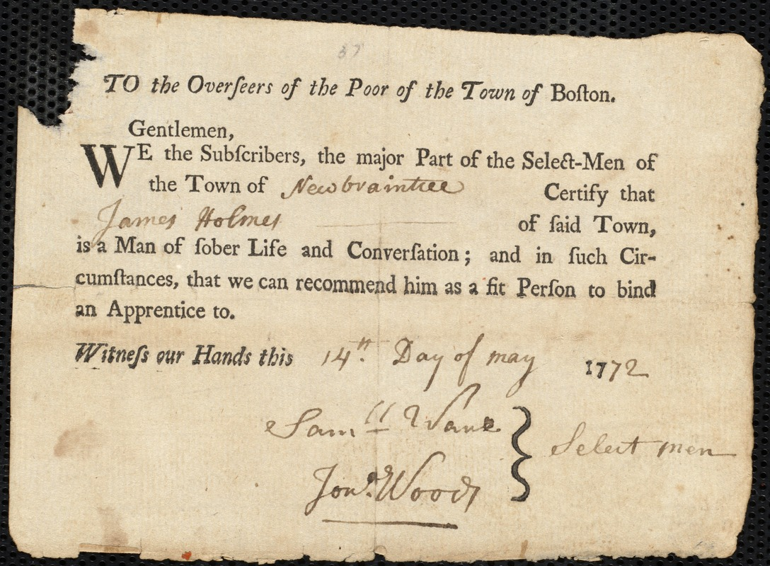Document of indenture: Servant: Fitch, Benjamin. Master: Holmes, James. Town of Master: New Braintree. Selectmen of the town of New Braintree autograph document signed to the Overseers of the Poor of the town of Boston: Endorsement Certificate for James Holmes.