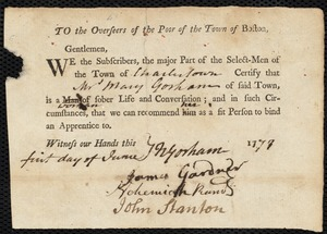 Document of indenture: Servant: Bennet, Eleanor. Master: Gorham [Goreham], Mary. Town of Master: Charlestown. Selectmen of the town of Charlestown autograph document signed to the Overseers of the Poor of the town of Boston: Endorsement Certificate for Mary Gorham.