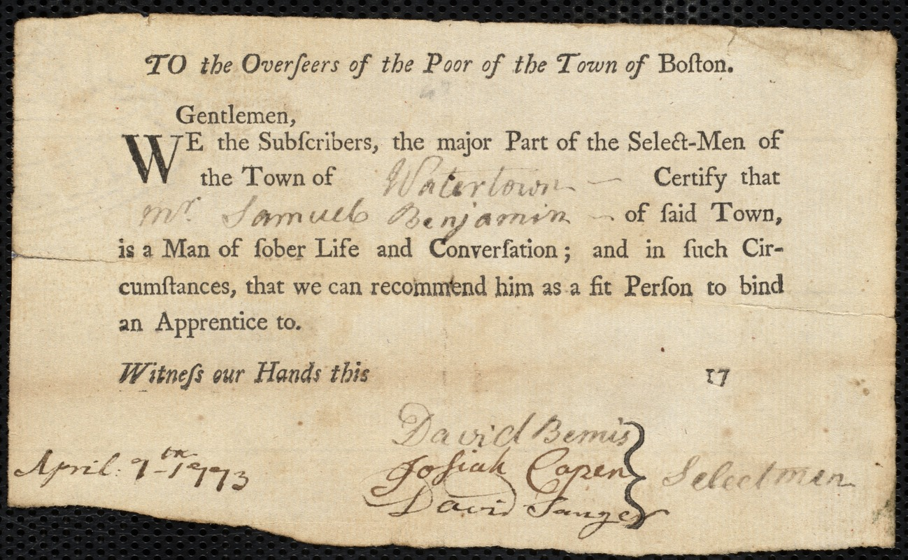 Document of indenture: Servant: Codd, Thomas. Master: Benjamin, Samuel. Town of Master: Watertown. Selectmen of the town of Watertown autograph document signed to the Overseers of the Poor of the town of Boston: Endorsement Certificate for Samuel Benjamin.