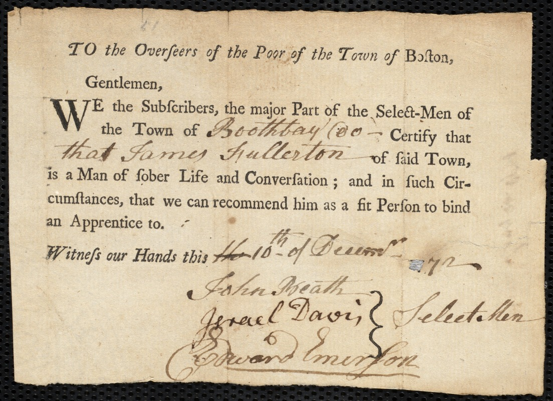 Document of indenture: Servant: White, Hannah. Master: Fullerton, James. Town of Master: Boothbay. Selectmen of the town of Boothbay autograph document signed to the Overseers of the Poor of the town of Boston: Endorsement Certificate for James Fullerton.