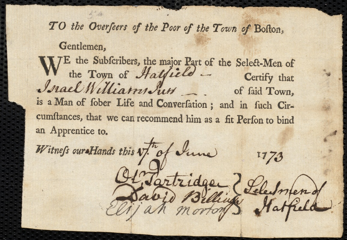 Document of indenture: Servant: McColloch, Elizabeth. Master: Williams, Israel Jr. Town of Master: Hatfield. Selectmen of the town of Hatfield autograph document signed to the Overseers of the Poor of the town of Boston: Endorsement Certificate for Israel Williams, Jr.