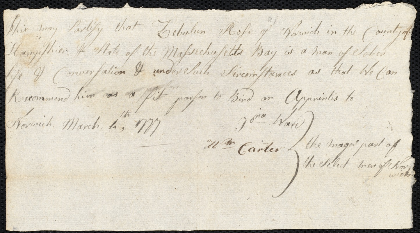 Document of indenture: Servant: Harris, Samuel. Master: Rose, Zebulon. Town of Master: Norwich. Selectmen of the town of Norwich autograph document signed to the [Overseers of the Poor of the town of Boston]: Endorsement Certificate for Zebulon Rose.