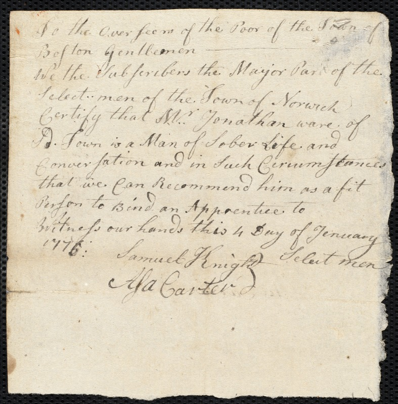 Document of indenture: Servant: Hannets, George Mattson. Master: Ware, Jonathan. Town of Master: Norwich. Selectmen of the town of Norwich autograph document signed to the Overseers of the Poor of the town of Boston: Endorsement Certificate for Johathan Ware.