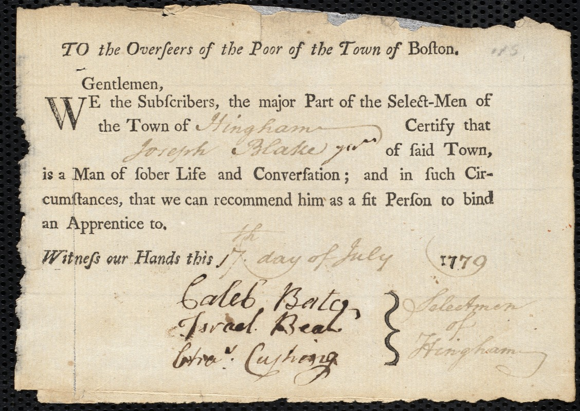 Document of indenture: Servant: Gray, Elizabeth. Master: Blake, Joseph. Town of Master: Hingham. Selectmen of the town of Hingham autograph document signed to the Overseers of the Poor of the town of Boston: Endorsement Certificate for Joseph Blake.