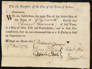 Document of indenture: Servant: Scott, Ebenezer. Master: Freeman, Samuel. Town of Master: Falmouth. Selectmen of the town of Falmouth autograph document signed to the Overseers of the Poor of the town of Boston: Endorsement Certificate for Samuel Freeman.