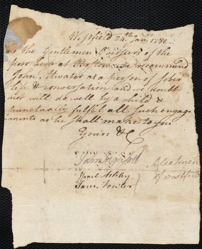 Document of indenture: Servant: Sprague, Mary. Master: Atwater, John. Town of Master: Westfield. Selectmen of the town of Westfield autograph document signed to the Overseers of the Poor of the town of Boston: Endorsement Certificate for John Atwater.