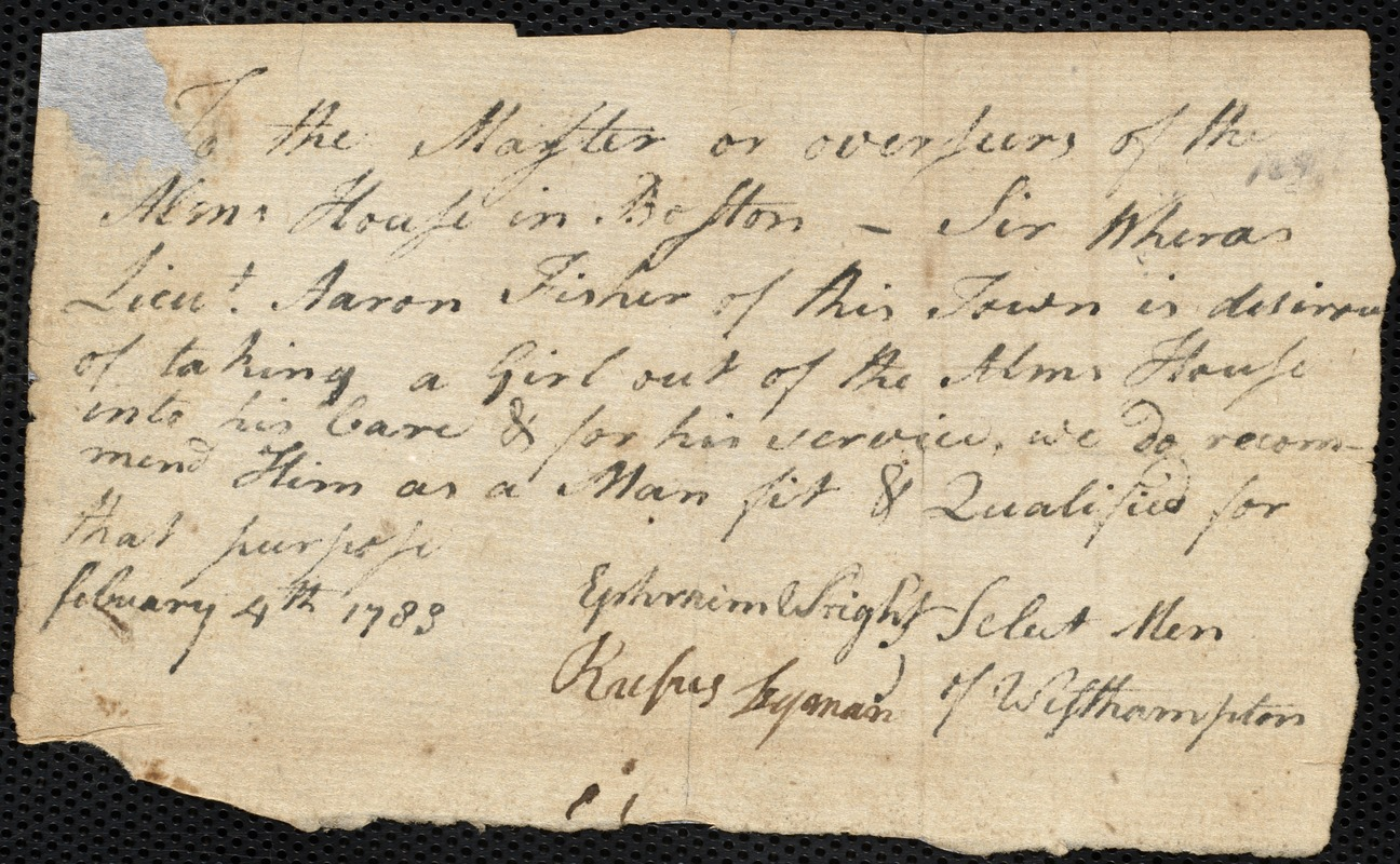Document of indenture: Servant: Peirse, Susannah. Master: Fisher, Asron [Aaron]. Town of Master: Westhampton. Selectmen of the town of Westhampton autograph document signed to the Overseers of the Poor of the town of Boston: Endorsement Certificate for Aaron Fisher.