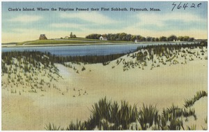 Clark's Island, where the pilgrims passed their first Sabbath, Plymouth, Mass.