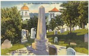 Gov. Bradford's Monument, Plymouth, Mass., Governor of Plymouth Colony 1621 to 1657, Plymouth, Mass.