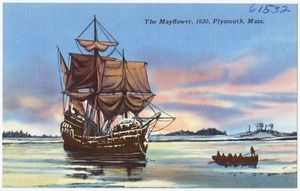 The Mayflower, 1620, Plymouth, Mass.