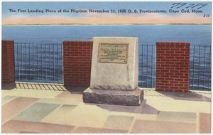 The first landing place of the pilgrims, November 11, 1620 O.S. Provincetown, Cape Cod, Mass.