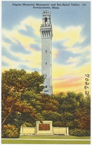 Pilgrim Memorial Monument and Bas-Relief Tablet, Provincetown, Mass.