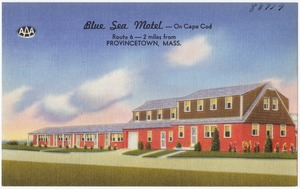 Blue Sea Motel -- On Cape Cod. Route 6 -- 2 miles from Provincetown, Mass.