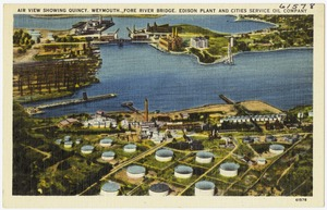 Air view showing Quincy, Weymouth, Fore River Bridge, Edison Plant and Cities Service Oil Company