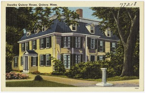 Dorothy Quincy House, Quincy, Mass.