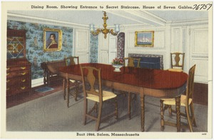Dining room, showing entrance to secret staircase, House of Seven Gables, built, 1668, Salem, Mass.