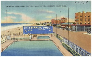 Swimming pool, Kelly's Hotel, Palace Hotel, Salisbury Beach, Mass.