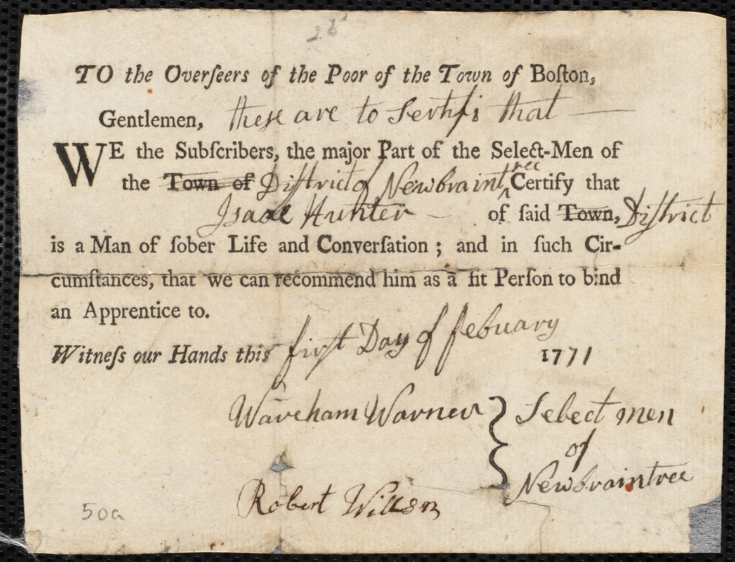 Document of indenture: Servant: Flemings, Henry. Master: Hunter, Isaac. Town of Master: New Braintree. Selectmen of the town of New Braintree autograph document signed to the Overseers of the Poor of the town of Boston: Endorsement Certificate for Isaac Hunter.