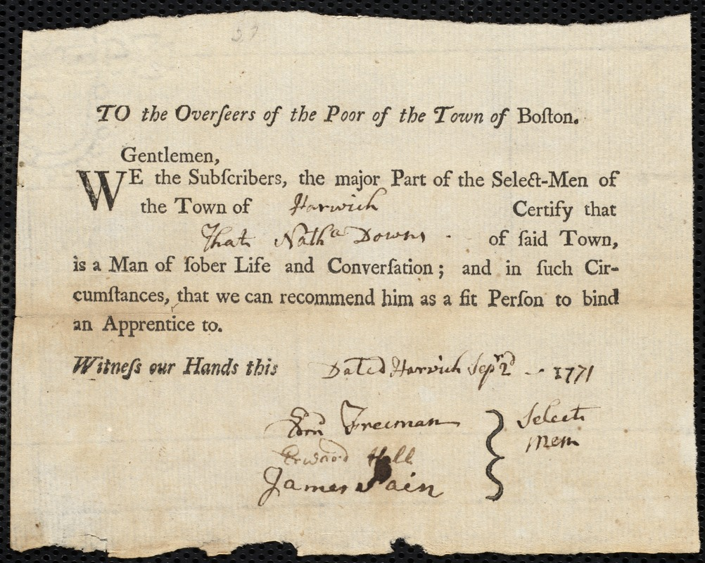 Document of indenture: Servant: Fling, James. Master: Downs, Nathaniel [Nathanael]. Town of Master. Selectmen of the town of Harwich autograph document signed to the Overseers of the Poor of the town of Boston: Endorsement Certificate for Nathaniel Downs.