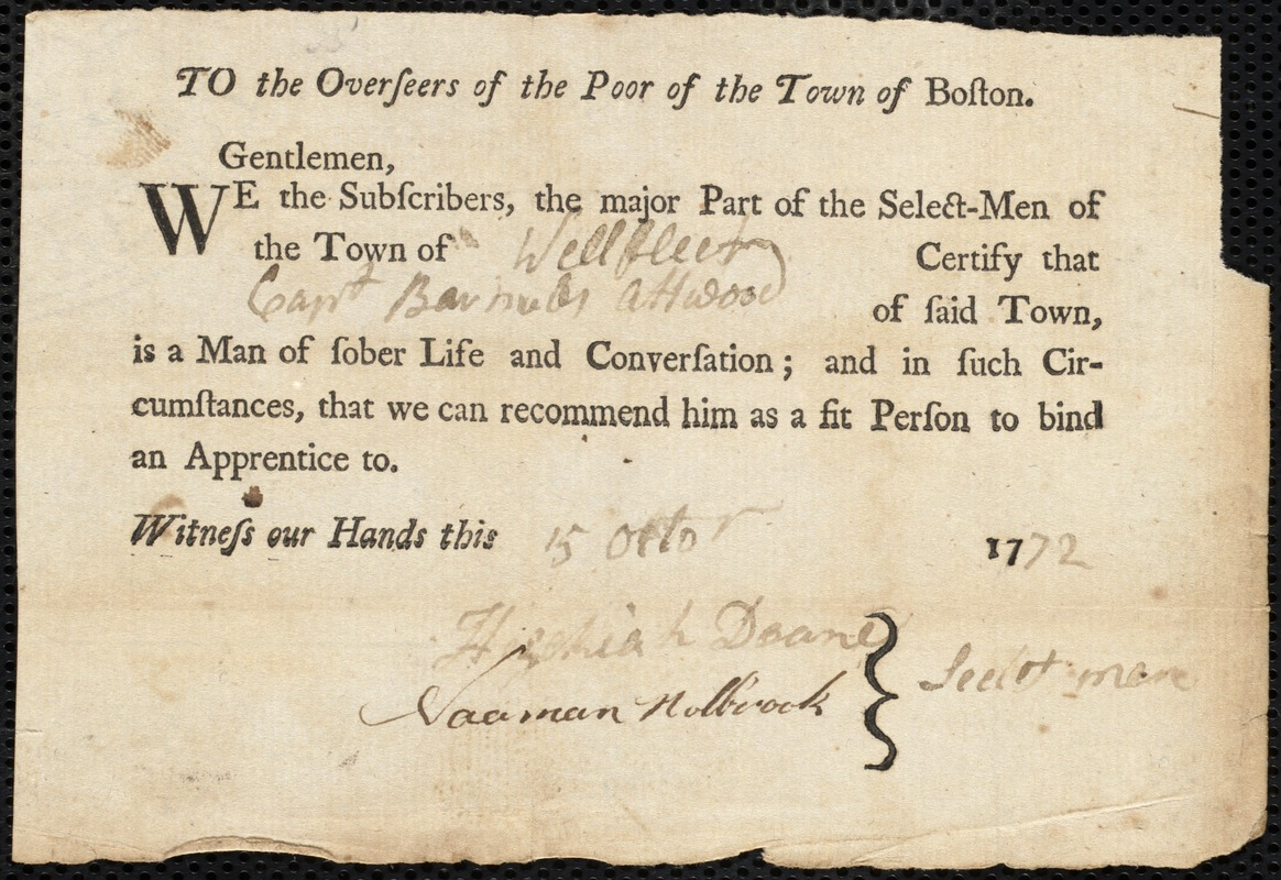Document of indenture: Servant: Reed, Thomas Cloud. Master: Attwood, Barnabas. Town of Master: Wellfleet. Selectmen of the town of Wellfleet autograph document signed to the Overseers of the Poor of the town of Boston: Endorsement Certificate for Barnabas Attwood.