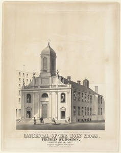 Cathedral of the Holy Cross. Franklin St. Boston. Dedicated Sept. 19th, 1803