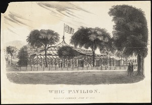 Whig Pavilion, Boston Common. July 4th, 1834