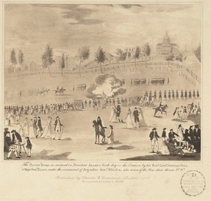 The Boston troops, as reviewed on President Adams's birth day [sic] on the Common by his Honr. Lieut. Governor Gill & Major Genl. Elliot, under the command of Brigadier Genl. Winslow. Also a view of the new State House