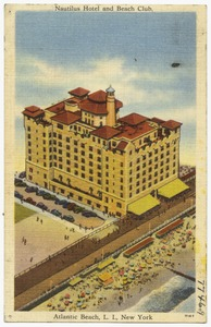 Nautilus Hotel and beach club. Atlantic Beach, L. I., New York