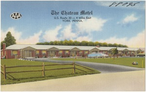 The Chateau Motel, U.S. Route 30 -- 4 miles east, York, Penna.