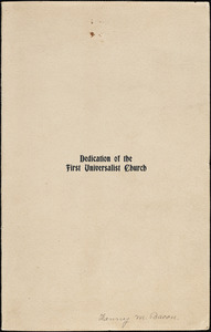 Dedication [booklet] of the First Universalist Church [on Union Street] in Leominster, Massachusetts, June 28, 1898, at 2.30 o'clock p. m.
