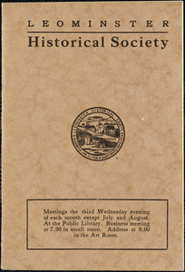 Leominster Historical Society. Booklets listing officers and members and programs for each year