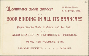 Leominster Book Bindery, 29 Water Street, Z. S. Phelps, prop
