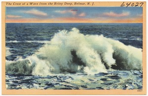 The crest of a wave from the briny deep, Belmar, N. J.
