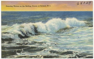 Dancing waves on the rolling ocean at Belmar, N. J.