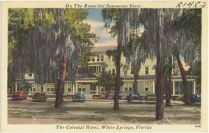 On the beautiful Suwannee River. The Colonial Hotel, White Springs, Florida