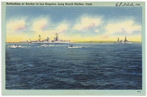 Battleships at Anchor in Los Angeles, Long beach harbor, Calif.