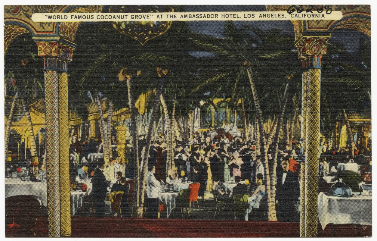 """World famous cocoanut grove"" at the Ambassador Hotel, Los Angeles, California"