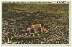Air view showing county hospital, surrounding area, Los Angeles, Calif.