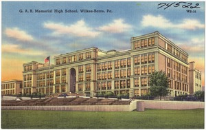 G. A. R. Memorial High School, Wilkes-Barre, Pa.
