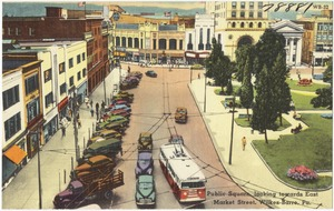 Public Square looking towards East Market Street, Wilkes-Barre, Pa.