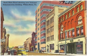 North Main Street showing new Veterans' Administration Building, Wilkes-Barre, Pa.