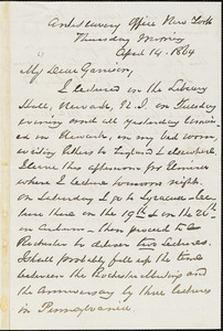 Letter from George Thompson, Antislavery Office, New York, [New York], to William Lloyd Garrison, 1864 April 14.