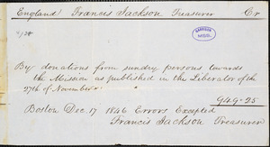 Report of donations for Garrison's Mission to England from Francis Jackson, Boston, [Massachusetts], 1846 Dec[ember] 17